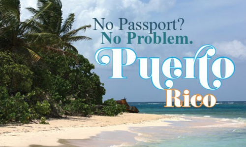 No Passport? No Problem: Puerto Rico